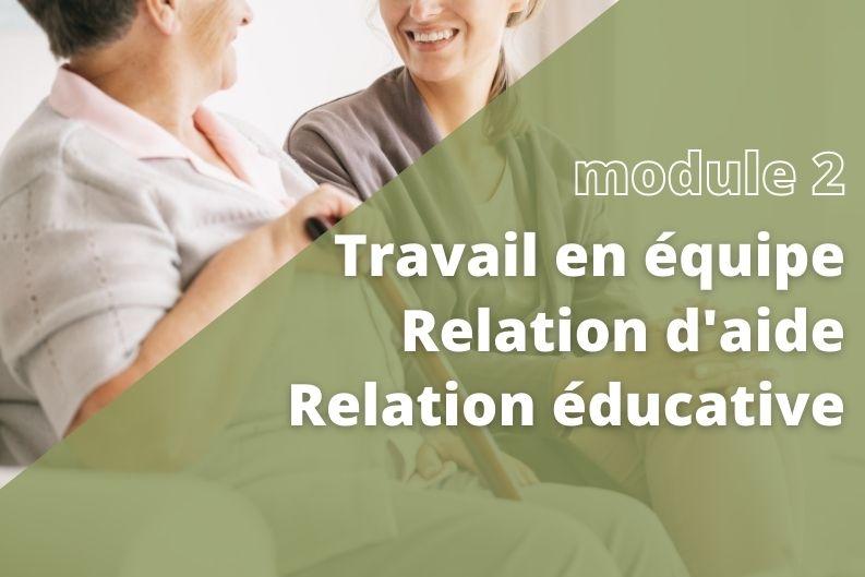 Le travail en équipe – La relation d'aide – la relation éducative